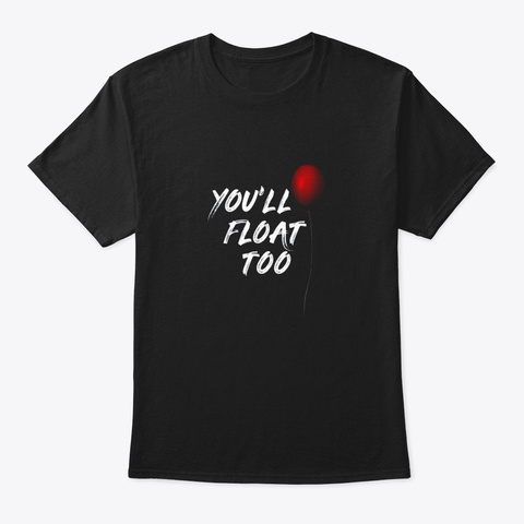 Red Balloon Youll Float Too Halloween Black T-Shirt Front