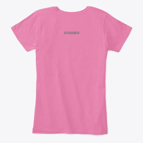 I'm Homeschooled What's Your Superpower True Pink T-Shirt Back