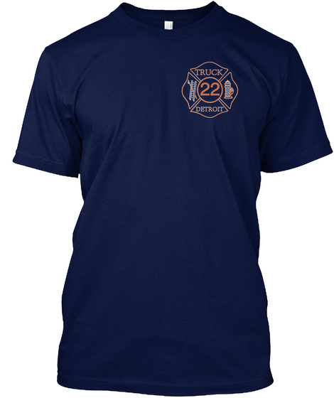 "Truck 22 Detroit Double Deuce ""If You Go In. We Go Up!"" Navy T-Shirt Front"
