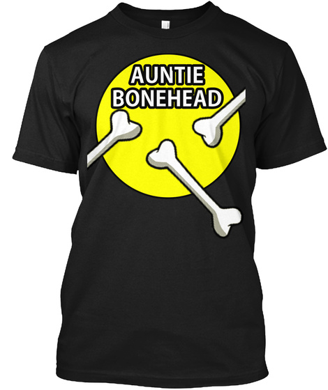 Bonehead T Shirt Auntie (Yellow Fill) Black T-Shirt Front