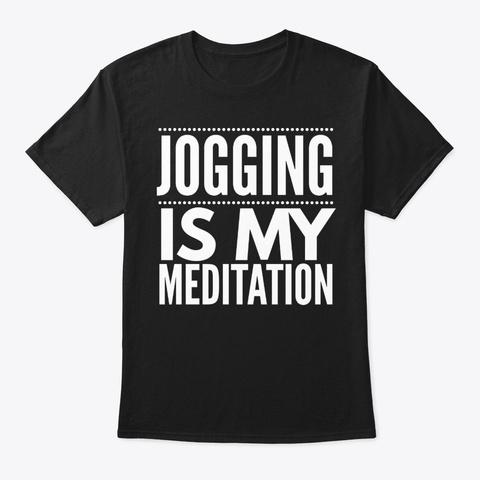 Jogging Is My Meditation Black T-Shirt Front