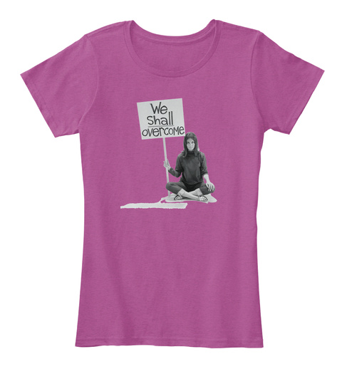 We Shall Overcome Heathered Pink Raspberry T-Shirt Front