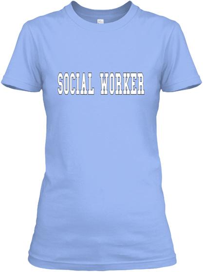 Social Worker Light Blue T-Shirt Front