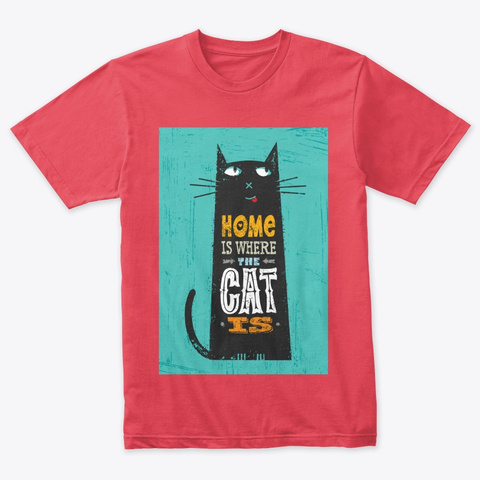 Home Is Where The Cat Is T Shirt  Vintage Red T-Shirt Front