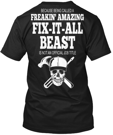 Handyman Because Being Called A Freakin' Amazing Fix It All Beast Is Not An Official Job Title T-Shirt Back