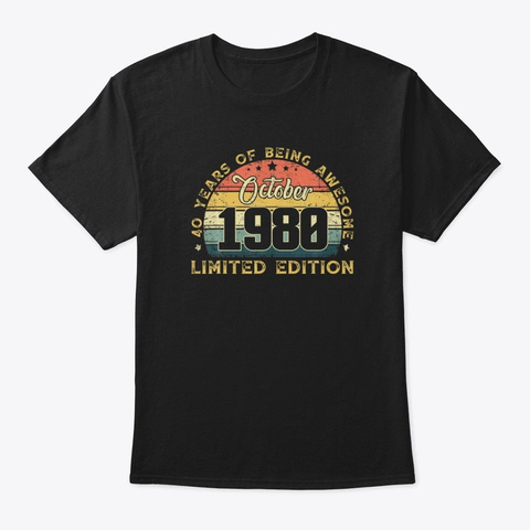 October 1980 40 Years Awesome Birthday Black T-Shirt Front