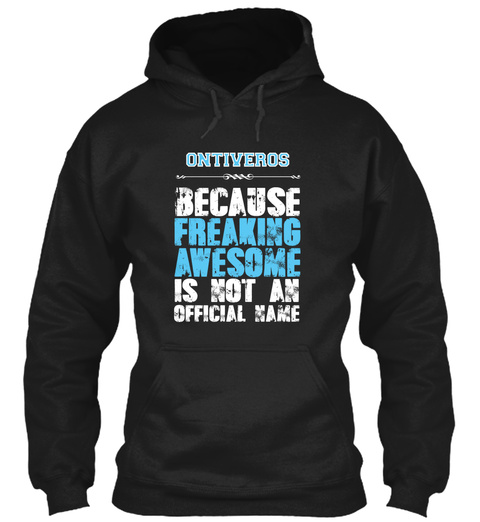 Ontiveros Is Awesome T Shirt Black T-Shirt Front