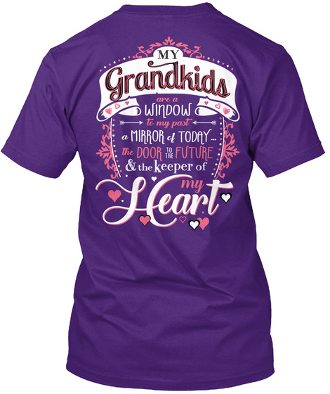 My Grandkids Are A Window To My Past A Mirror Of Today... The Door To The Future & The Keeper Of My Heart Purple T-Shirt Back