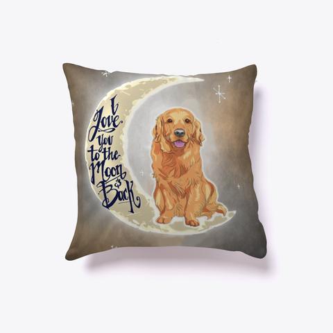 Golden Retriever Lover Pillow White T-Shirt Front