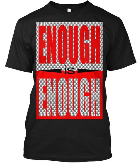 Enough Is Enough Black T-Shirt Front