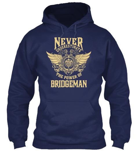 Never Underestimate The Power Of Bridgeman Navy T-Shirt Front
