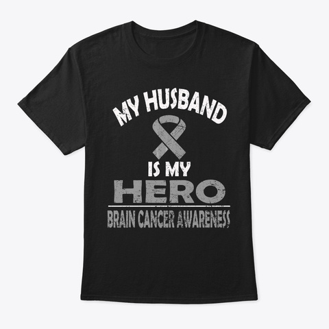 My Husband Is My Hero Brain Cancer Aware Black T-Shirt Front
