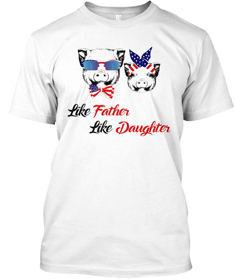 Pig - Like Father Like Daughter N Unisex Tshirt
