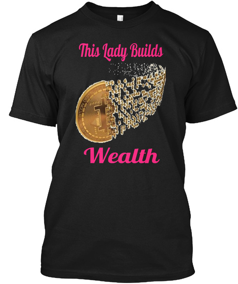 This Lady Builds Wealth Black T-Shirt Front