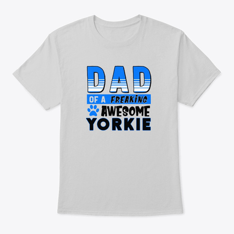 Dad Of Awesome Yorkie Light Steel T-Shirt Front