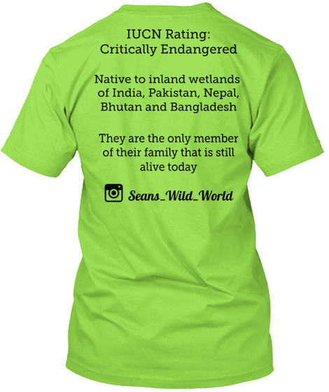 Iucn Rating: Critically Endangered Native To Inland Wetlands  Of India, Pakistan, Nepal, Bhutan And Bangladesh They... Lime T-Shirt Back