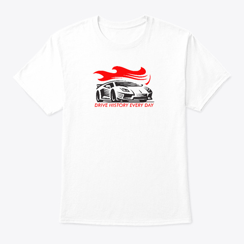 Drive Italian Every Day White T-Shirt Front