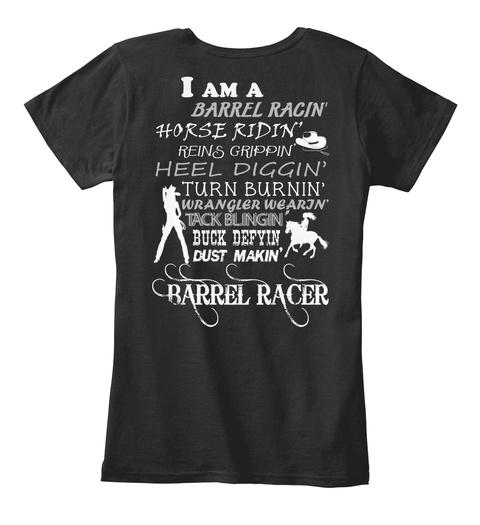 I Am A Barrel Racin Horse Ridin Turn Burnin Buck Defyin Dust Makin Barrel Racer Black Women's T-Shirt Back