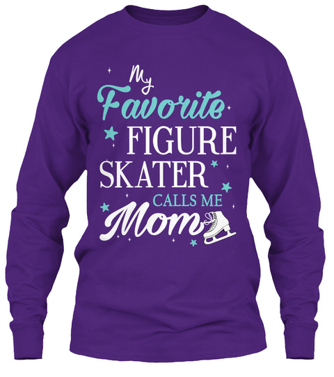 My Favorite Figure Skater Calls Me Mom Purple T-Shirt Front