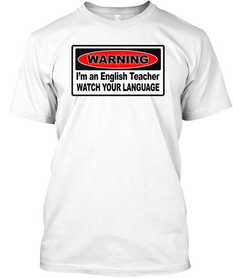 Warning   English Teacher White T-Shirt Front