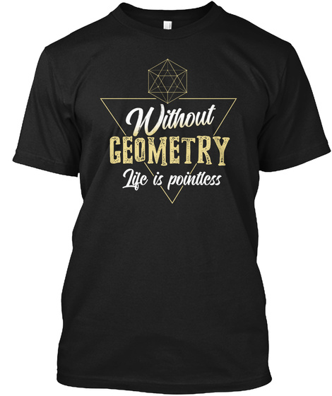Geometry Life Is Pointless Black T-Shirt Front
