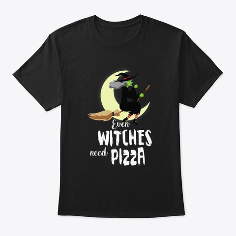 Even Witches Need Pizza Halloween Black T-Shirt Front