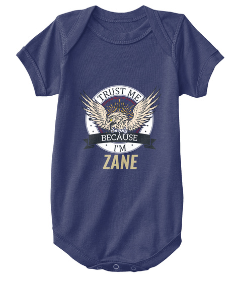 Trust Me Simply Because I'm Zane Navy  T-Shirt Front