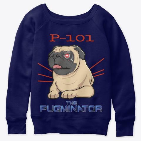 P 101 The Pugminator Navy  T-Shirt Front