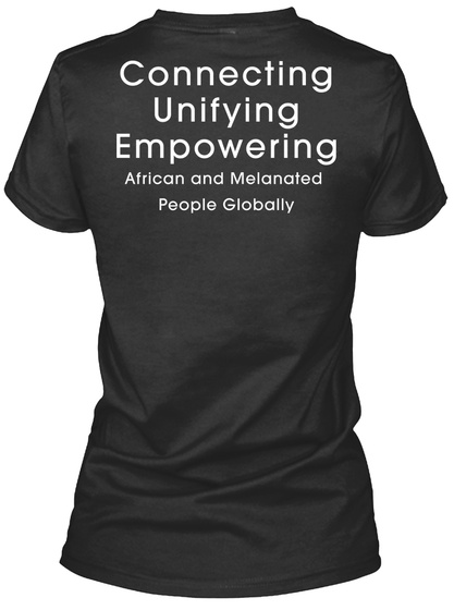 Connecting Unifying Empowering African And Melanated People Globally Black T-Shirt pour Femme Back