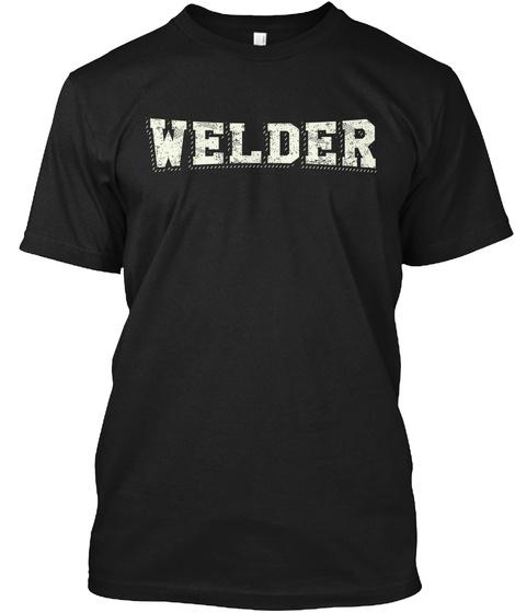 Welder  Black T-Shirt Front