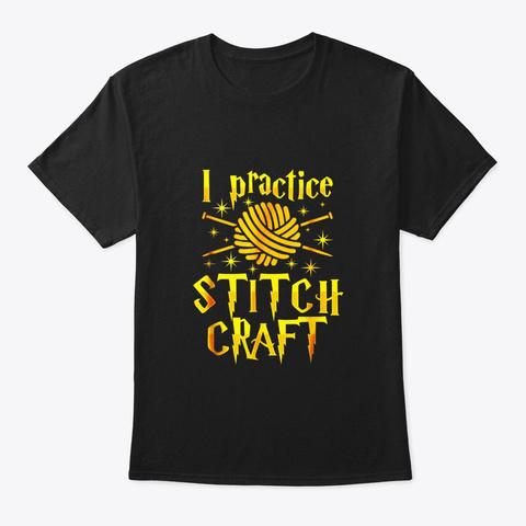 I Practice Stitch Craft Knit T Shirt Black T-Shirt Front