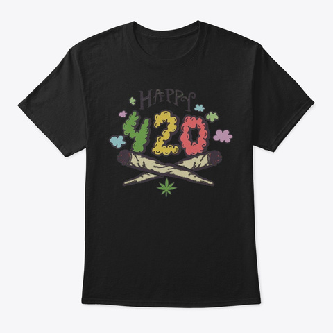 Happy 420 Cannabis Holiday Weed  Black T-Shirt Front
