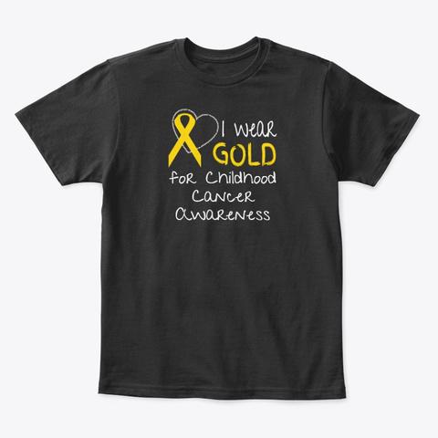 I Wear Gold For Childhood Cancer Black T-Shirt Front