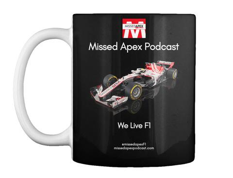 Missed Apex Podcast We Live F1 Black Mug Front