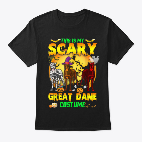 Halloween This Is My Scary Great Dane Co Black T-Shirt Front