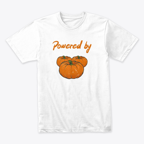 Powered By Pumpkins White T-Shirt Front