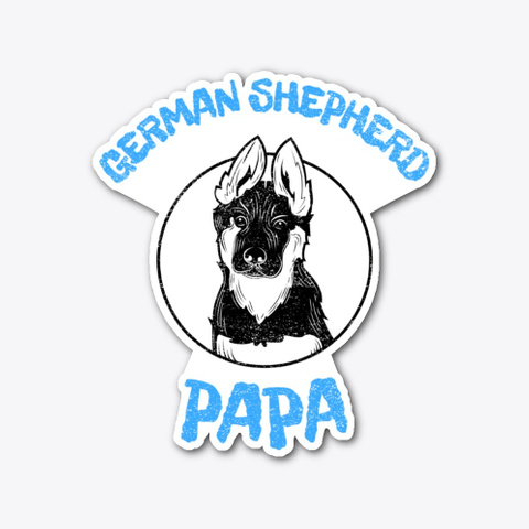 Cute German Shepard Puppy Papa Blue Standard T-Shirt Front