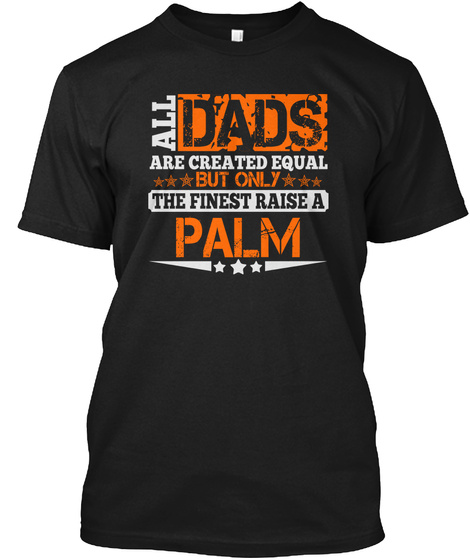 Dad Raise Palm Thing Shirts Black T-Shirt Front