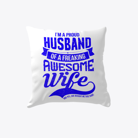 Husband Of A Freaking Awesome Wife White T-Shirt Front