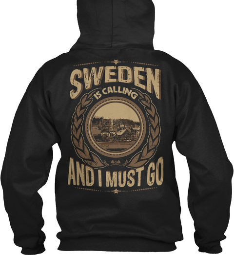 Sweden Is Calling And I Must Go Black T-Shirt Back