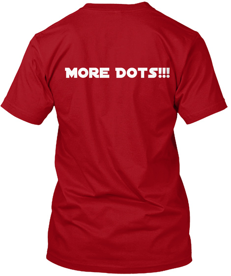 More Dots!!! Deep Red T-Shirt Back