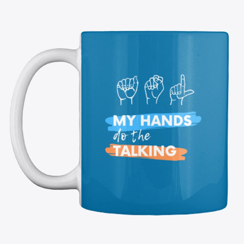 My Hands Do The Talking Royal Blue T-Shirt Front