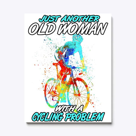 Another Cycling Old Woman Canvas White T-Shirt Front