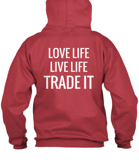Love Life Live Life Trade It Deep Red T-Shirt Back