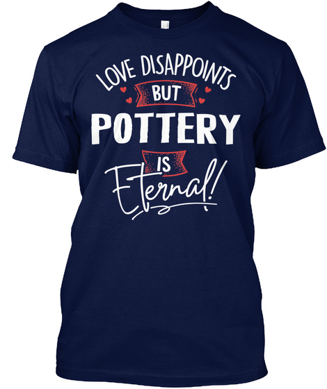 Funny Pottery Gift Ideas Navy T-Shirt Front