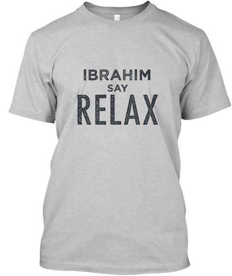 Ibrahim Relax! Light Steel T-Shirt Front