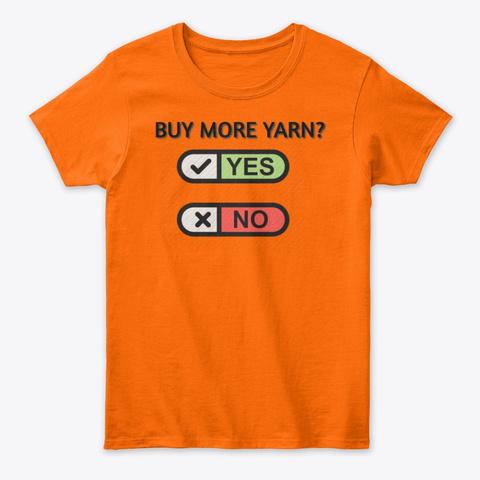 Buy More Yarn Orange T-Shirt Front