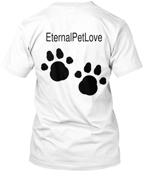 Eternal Pet Love White T-Shirt Back
