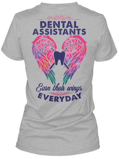 Dental Assistants Earn Their Wings Everyday Sport Grey T-Shirt Back