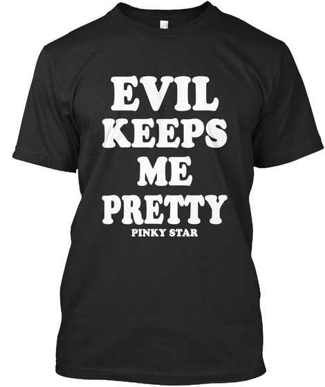 Evil Keeps Me Pretty Pinky Star Black T-Shirt Front